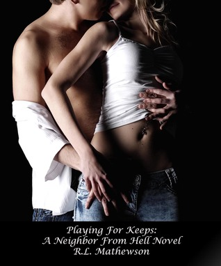 Playing for Keeps (Neighbor from Hell, #1)