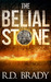 The Belial Stone by R.D. Brady