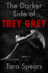 The Darker Side of Trey Grey