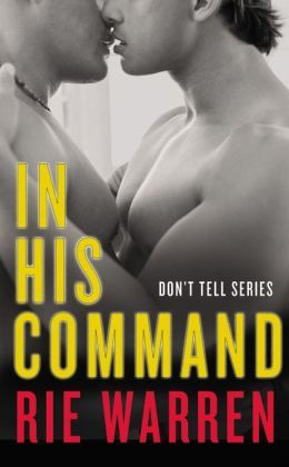In His Command (Don't Tell, #1)