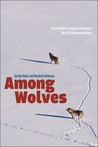 Among Wolves: Gordon Haber's Insights into Alaska's Most Misunderstood Animal