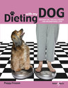 Dieting with my dog - One busy life, two full figures ... and unconditional love