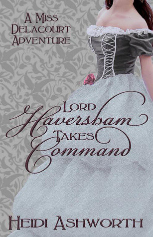 Lord Haversham Takes Command by Heidi Ashworth