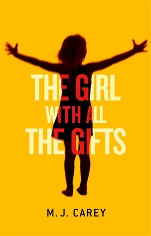 The Girl with all the Gifts by M. J. Carey