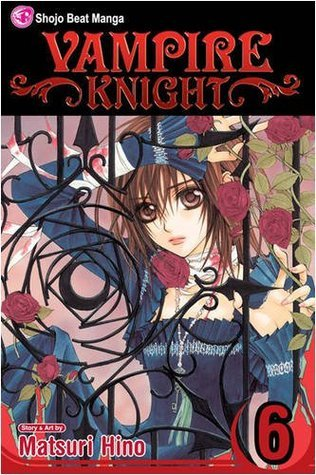 Vampire Knight, Vol. 06 by Matsuri Hino