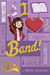 I Heart Band by Michelle Schusterman