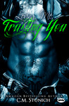 Loving Me, Trusting You by C.M. Stunich