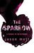 The Sparrow by Jason Mott