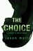 The Choice by Jason Mott