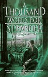 A Thousand Words for Stranger (Trade Pact Universe, #1)