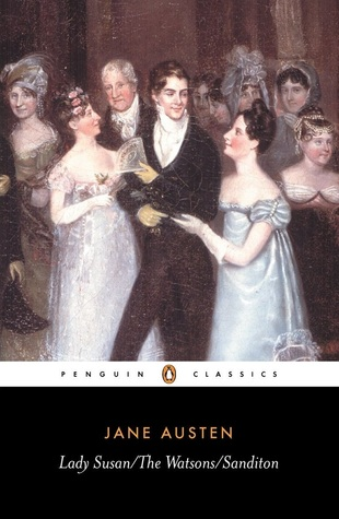 Lady Susan, The Watsons, Sanditon by Jane Austen