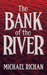 The Bank of the River (The River #1)