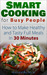 Smart Cooking for Busy People by Alexandra Beck