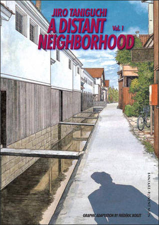 A Distant Neighborhood, Vol. 1 by Jirō Taniguchi