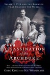 The Assassination of the Archduke by Greg King