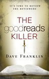 The Goodreads Killer by Dave Franklin