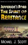 The Spirit of Resistance (Jefferson's Road, #1)