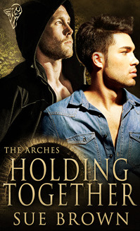 Review: Holding Together (The Arches #2) by Sue Brown