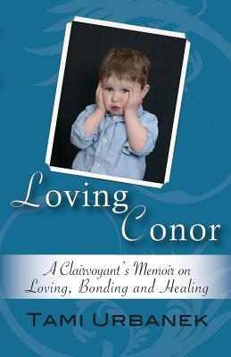 Loving Conor by Tami Arlene Urbanek