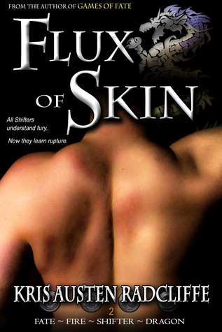 Flux of Skin (Fate ~ Fire ~ Shifter ~ Dragon, #2)