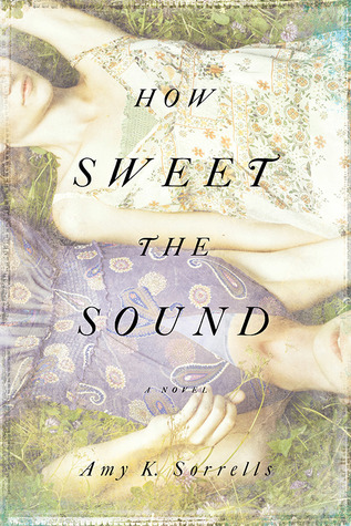 How Sweet the Sound by Amy K. Sorrells