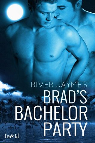 Book Review: Brad's Bachelor Party by River Jaymes