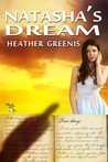 Natasha's Dream by Heather Greenis