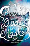 The Princess in the Opal Mask (The Opal Mask, #1)