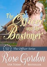 The Officer and the Bostoner by Rose Gordon