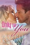 Only For You (Unforgettable You #1)