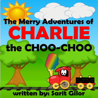 Children's Book: The Merry Adventures of Charlie the Choo-Choo