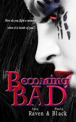 Becoming Bad by Jess Raven