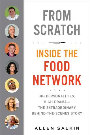 From Scratch: Inside the Tumultuous Billion-Dollar World of the Food Network