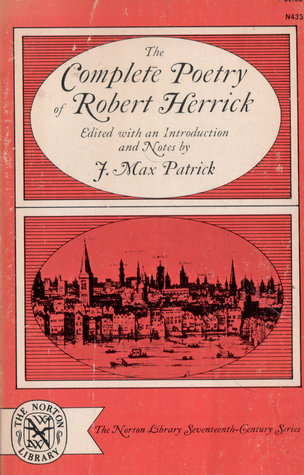 The Complete Poetry of Robert Herrick by Robert Herrick