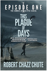 This Plague of Days, Episode 1