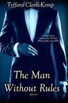 The Man Without Rules (Without Rules #1)