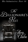 The Billionaire's Past (His Submissive, #10)