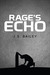 Rage's Echo by J.S. Bailey