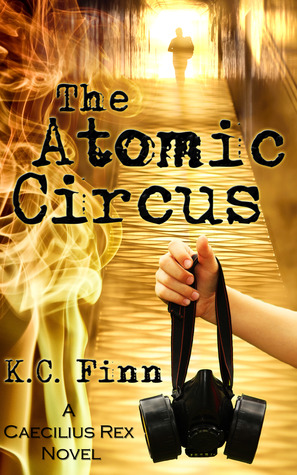 The Atomic Circus by K.C. Finn
