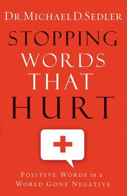 Stopping Words That Hurt: Positive Words in a World Gone Negative
