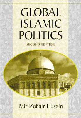 Global Islamic Politics by Mir Zohair Husain