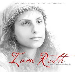 I Am Ruth: A Story of Loss, Love, & Redemption