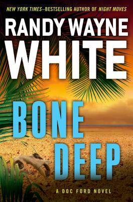 Bone Deep (Doc Ford Mystery) - Randy Wayne White