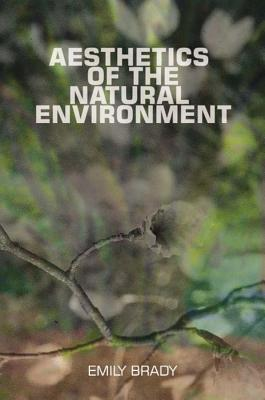 Aesthetics of the Natural Environment by Emily Brady