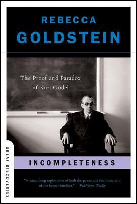 Incompleteness by Rebecca Newberger Goldstein
