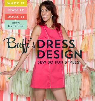 Make It Rock! Dress Design: Sew 31 High-Fashion Dresses to Rock Your Own Style