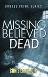 Missing Believed Dead (Dundee Crime Series, #3)