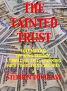 THE TAINTED TRUST(2) Volume 2 of The King Trilogy by Stephen Douglass