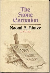 The Stone Carnation by Naomi A. Hintze