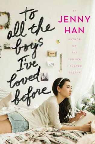 To All the Boys I've Loved Before (To All the Boys I've Loved Before, #1)